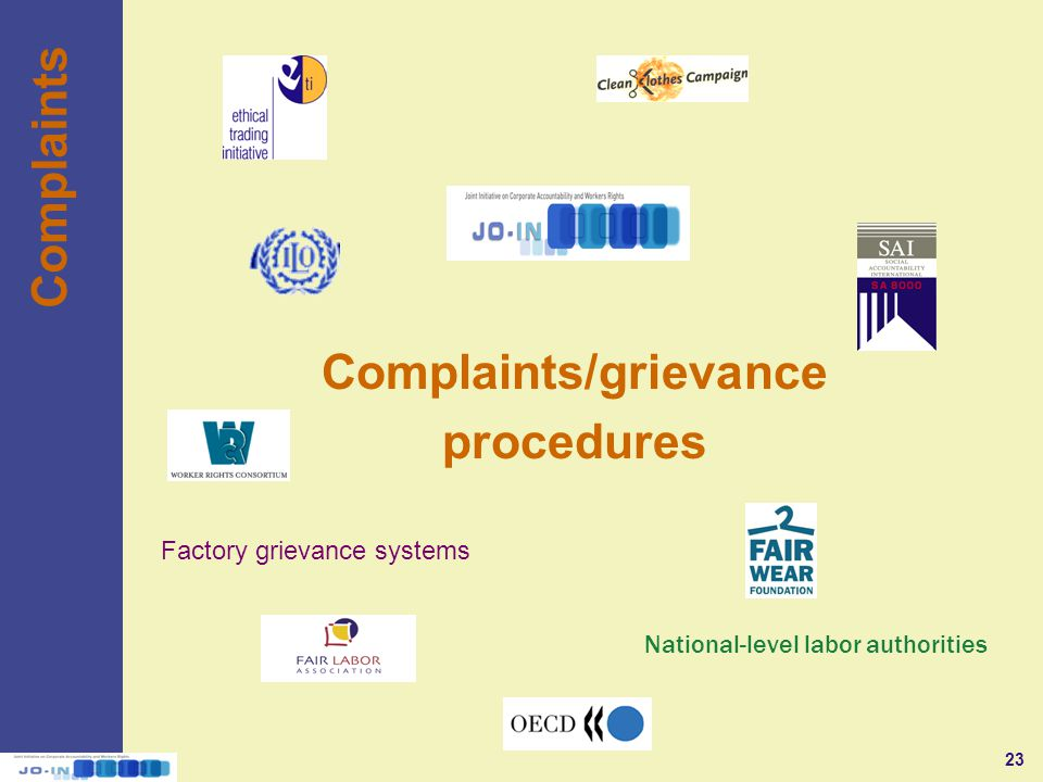 23 Complaints/grievance procedures Complaints Factory grievance systems National-level labor authorities