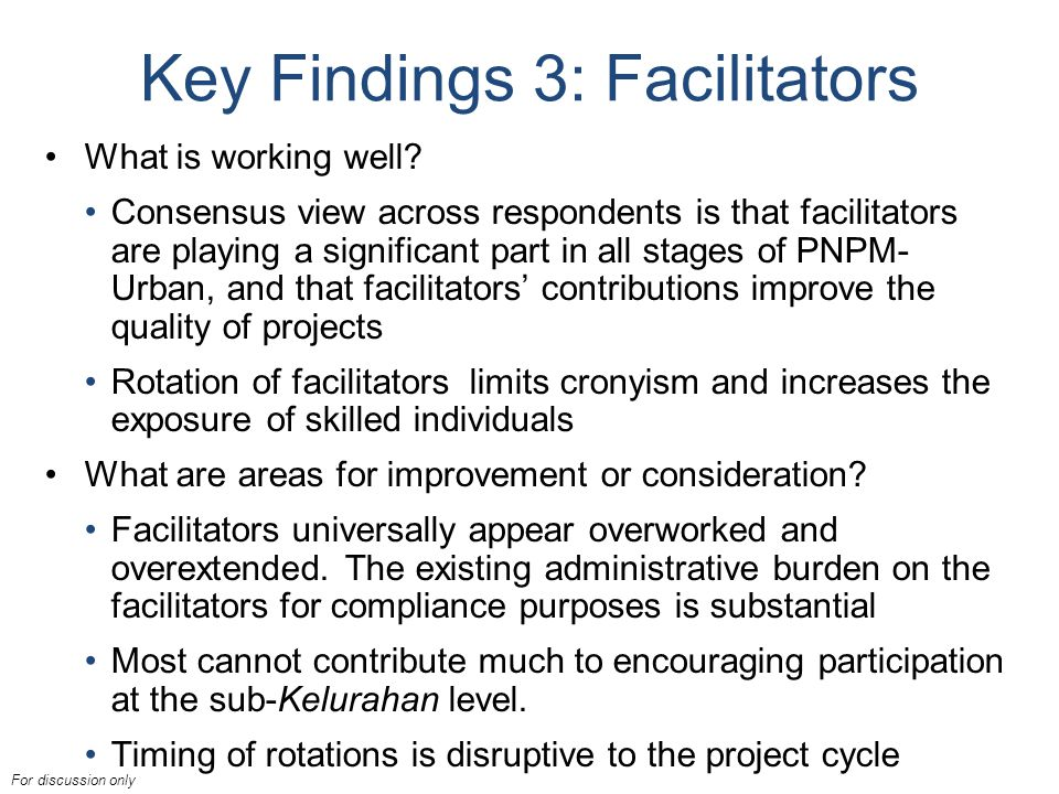 For discussion only Key Findings 3: Facilitators What is working well.