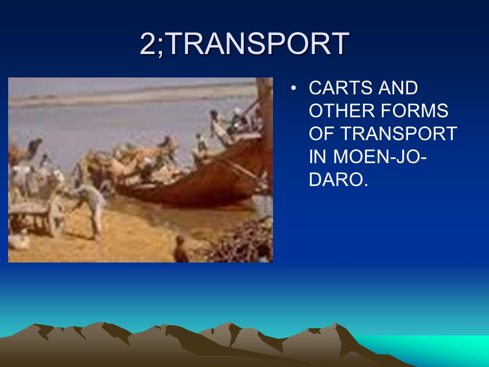 2;TRANSPORT CARTS AND OTHER FORMS OF TRANSPORT IN MOEN-JO- DARO.
