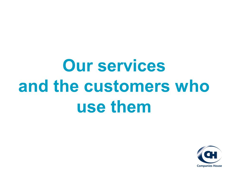 Our services and the customers who use them