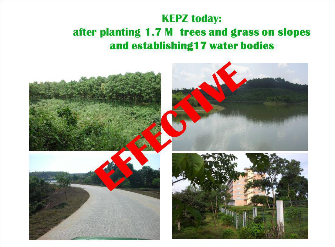 KEPZ today: after planting 1.7 M trees and grass on slopes and establishing17 water bodies EFFECTIVE