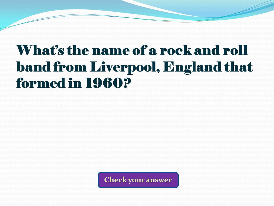 What's the name of a rock and roll band from Liverpool, England that formed in 1960.