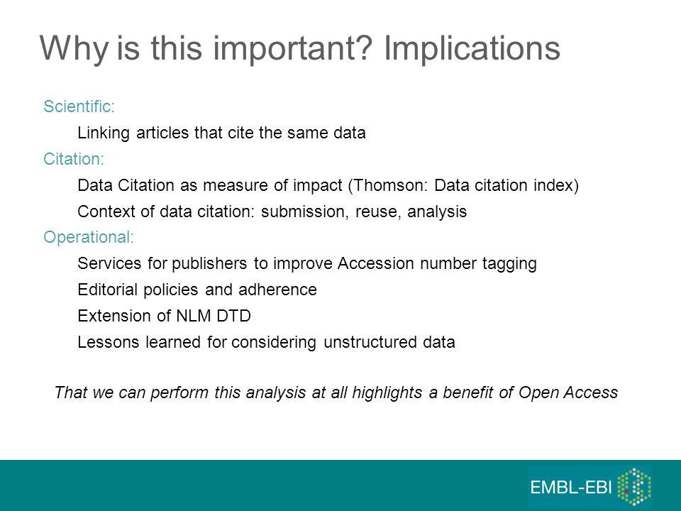 Scientific: Linking articles that cite the same data Citation: Data Citation as measure of impact (Thomson: Data citation index) Context of data citat