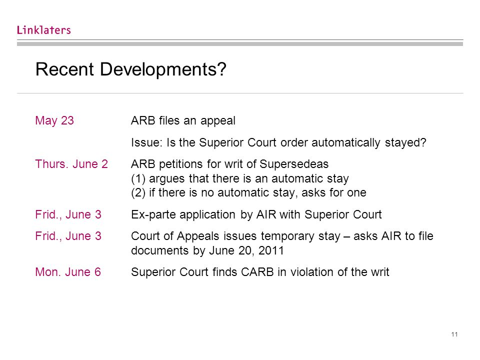11 Recent Developments? May 23ARB files an appeal Issue: Is the Superior Court order automatically stayed? Thurs. June 2ARB petitions for writ of Supe