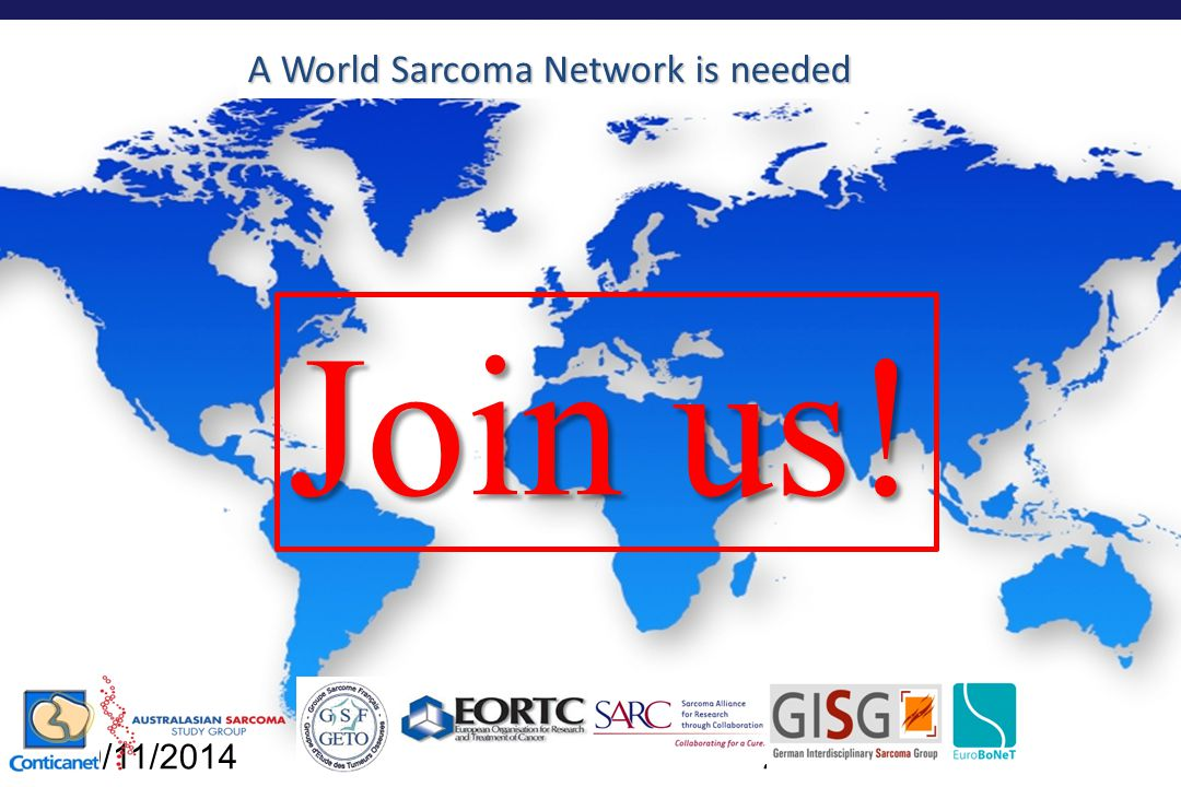 CTOS 2013 A World Sarcoma Network is needed 10/11/201428 Join us!