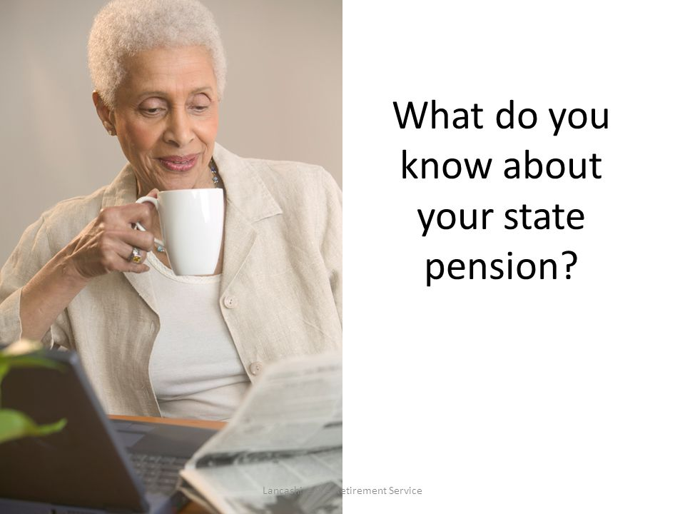 What do you know about your state pension? Lancashire Pre-Retirement Service