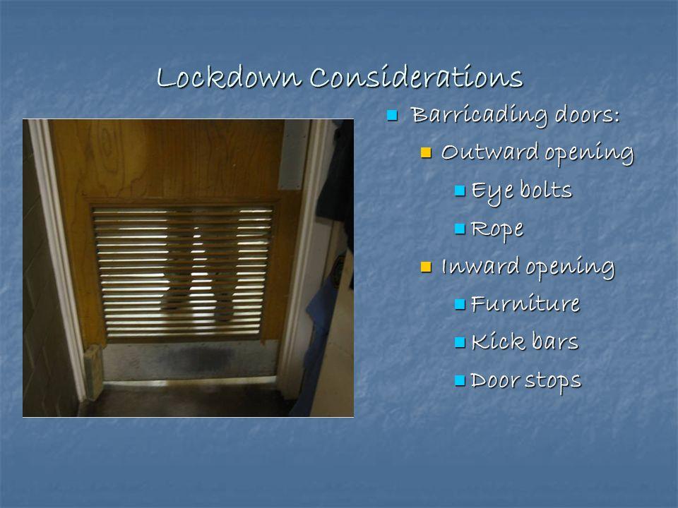 LOCK! Lock Doors Lock Doors Barricade access points Barricade access points Door stops Door stops Furniture Furniture Rope doors closed Rope doors clo