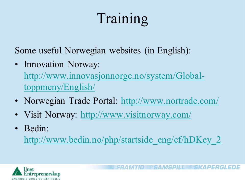 Timetable - Norway Oct – Nov: Kick-off for interested teachers Nov – Dec: Registration of EwB companies on the website Dec: Training for teachers Jan – March: Cooperation period for EwB- companies April – May: Trade Fairs .