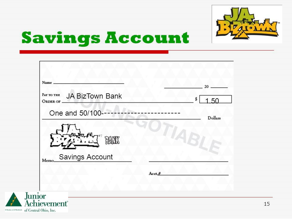 15 Savings Account JA BizTown Bank 1.50 One and 50/100- ----------------------- Savings Account