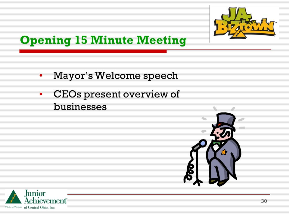 30 Opening 15 Minute Meeting Mayor's Welcome speech CEOs present overview of businesses