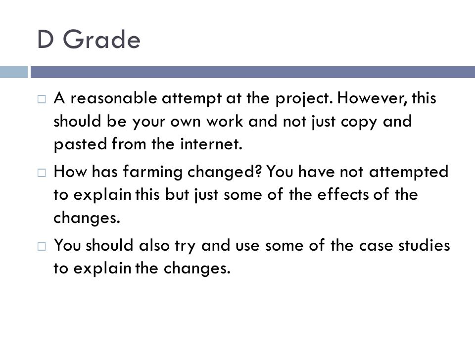 D Grade  A reasonable attempt at the project. However, this should be your own work and not just copy and pasted from the internet.  How has farming