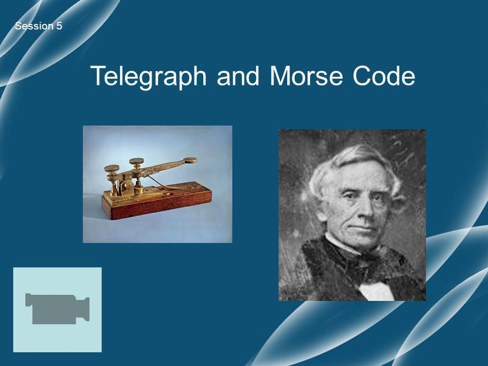 Telegraph and Morse Code Session 5