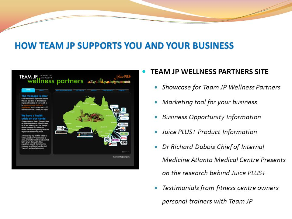 TEAM JP WELLNESS PARTNERS SITE Showcase for Team JP Wellness Partners Marketing tool for your business Business Opportunity Information Juice PLUS+ Pr