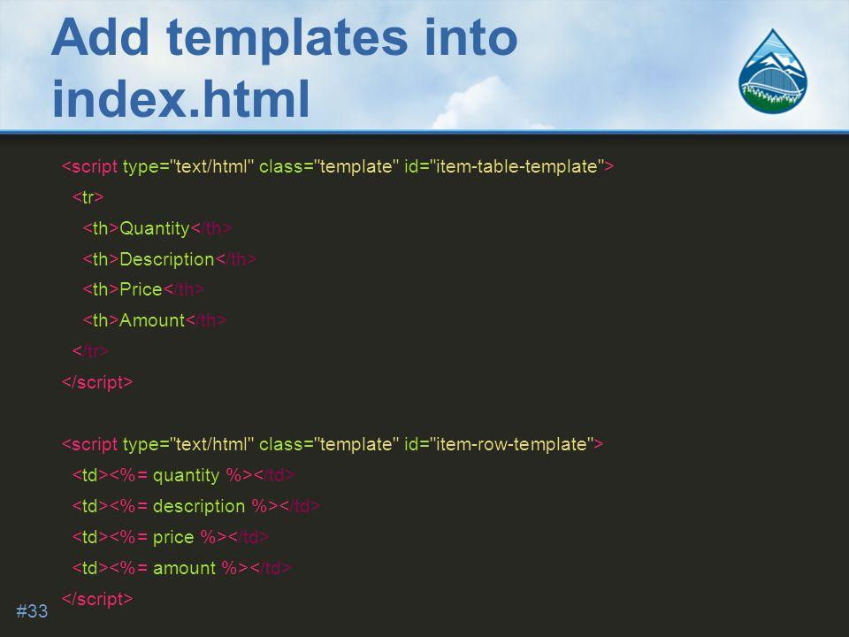 Add templates into index.html Quantity Description Price Amount #33