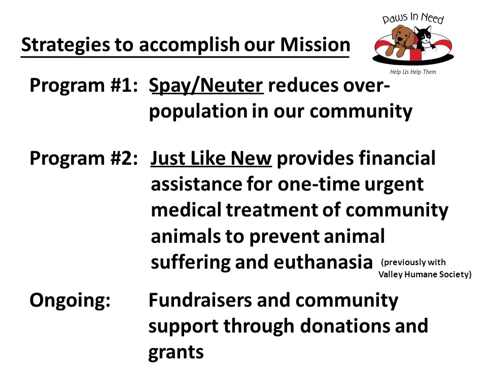 Volunteers are critical to the success of these programs and our efforts We have NO paid staff How the mission will be met in 2014