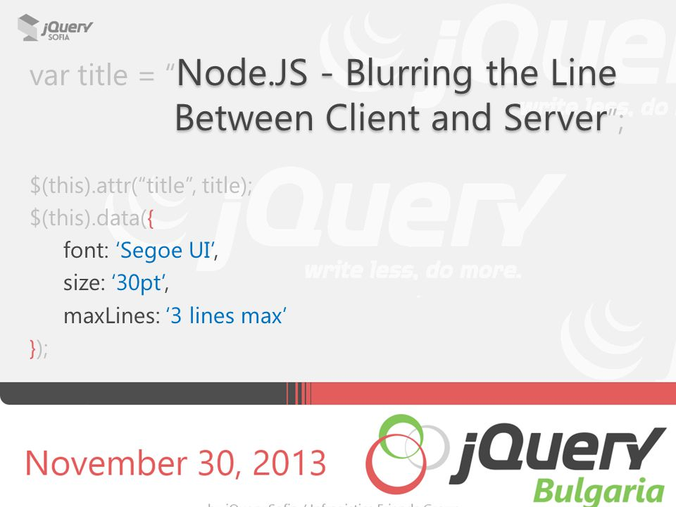 "Node.JS - Blurring the Line Between Client and Server var title = "" Node.JS - Blurring the Line Between Client and Server ""; $(this).attr(""title"", tit"