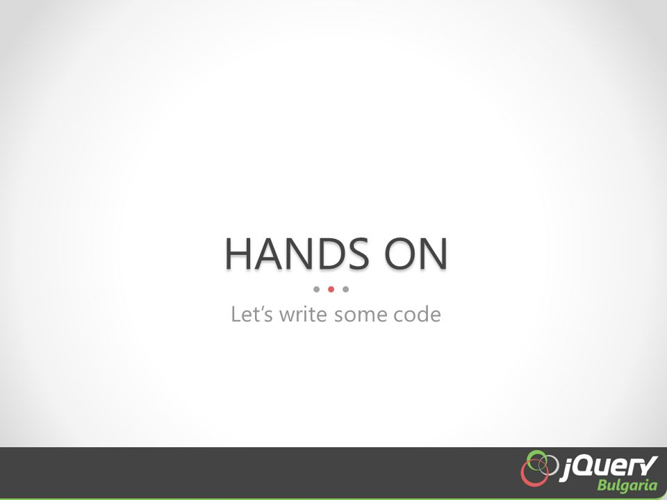 HANDS ON Let's write some code