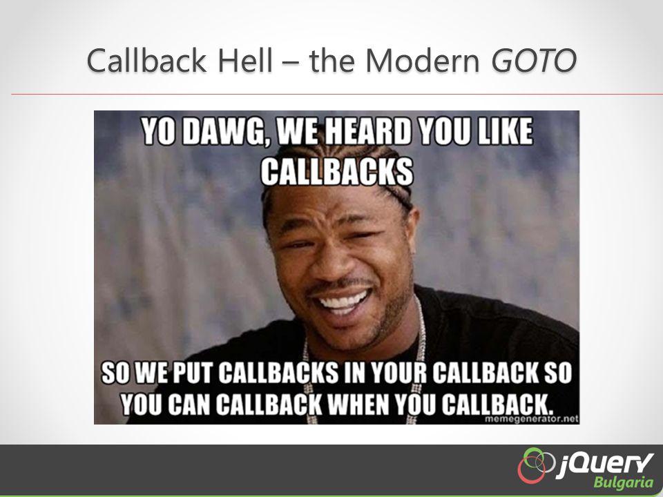 Callback Hell – the Modern GOTO