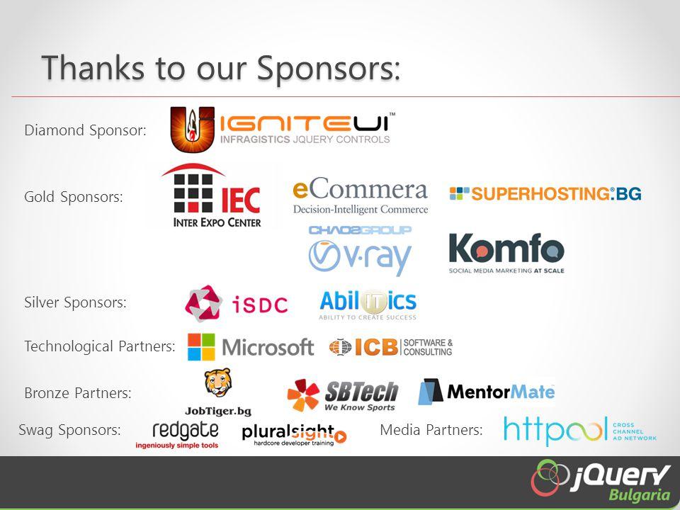 Thanks to our Sponsors: Diamond Sponsor: Gold Sponsors: Swag Sponsors:Media Partners: Technological Partners: Silver Sponsors: Bronze Partners: