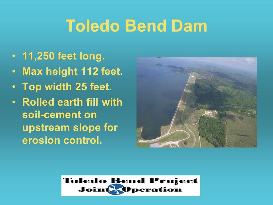 Toledo Bend Dam 11,250 feet long. Max height 112 feet.