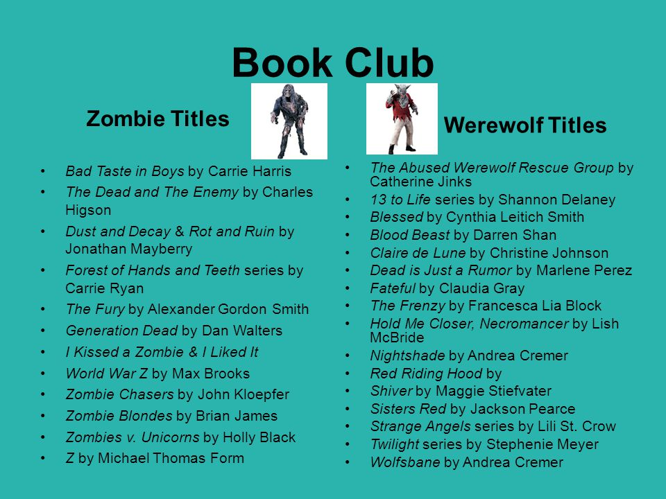 Book Club Zombie Titles Bad Taste in Boys by Carrie Harris The Dead and The Enemy by Charles Higson Dust and Decay & Rot and Ruin by Jonathan Mayberry