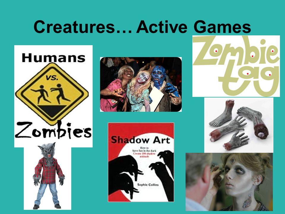 Creatures… Active Games