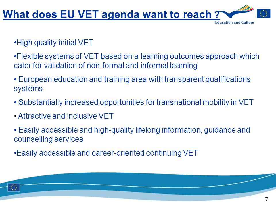 7 What does EU VET agenda want to reach .