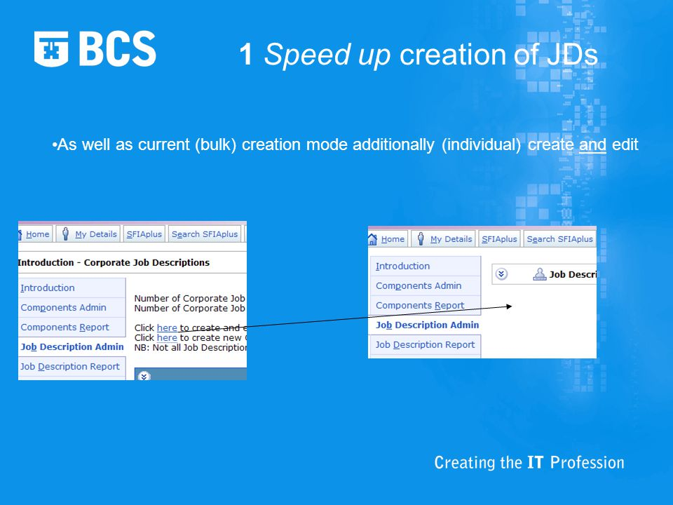 1 Speed up creation of JDs As well as current (bulk) creation mode additionally (individual) create and edit