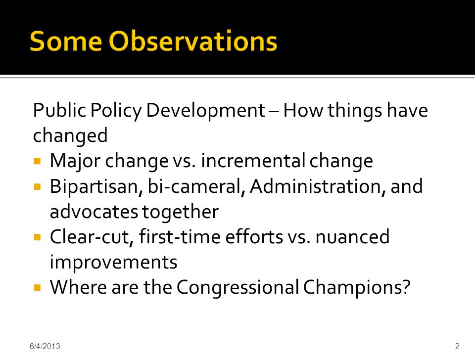  Need to work together to cultivate new champions and achieve our shared goals  Members of Congress and staff  Family members  Good experiences  Shared Public Policy Agenda – AAIDD, The Arc, AUCD, NACDD, ANCOR, UCP 6/4/20133