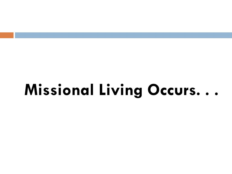 Missional Living Occurs...