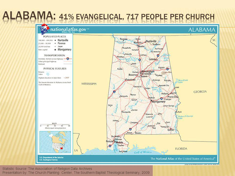 Statistic Source: The Association of Religion Data Archives Presentation by: The Church Planting Center, The Southern Baptist Theological Seminary, 2009