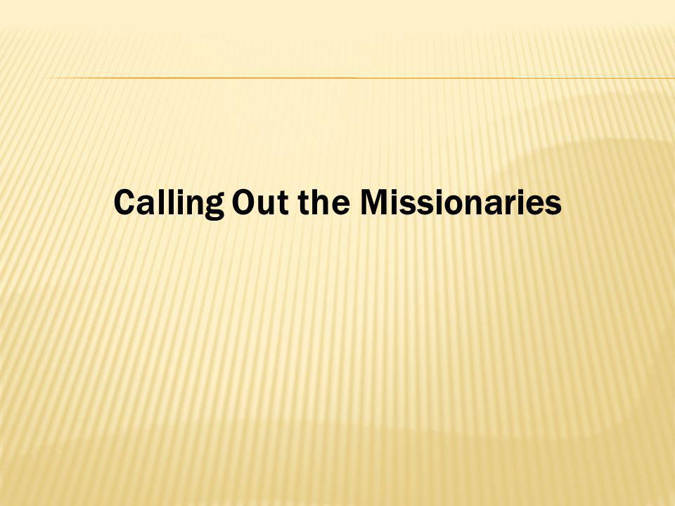 Calling Out the Missionaries