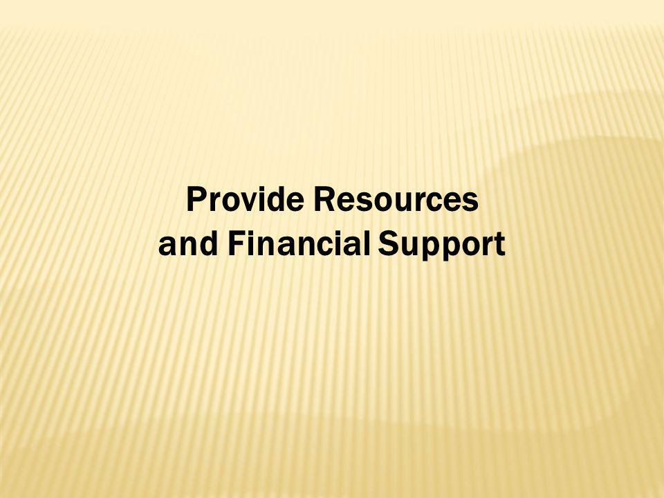Provide Resources and Financial Support