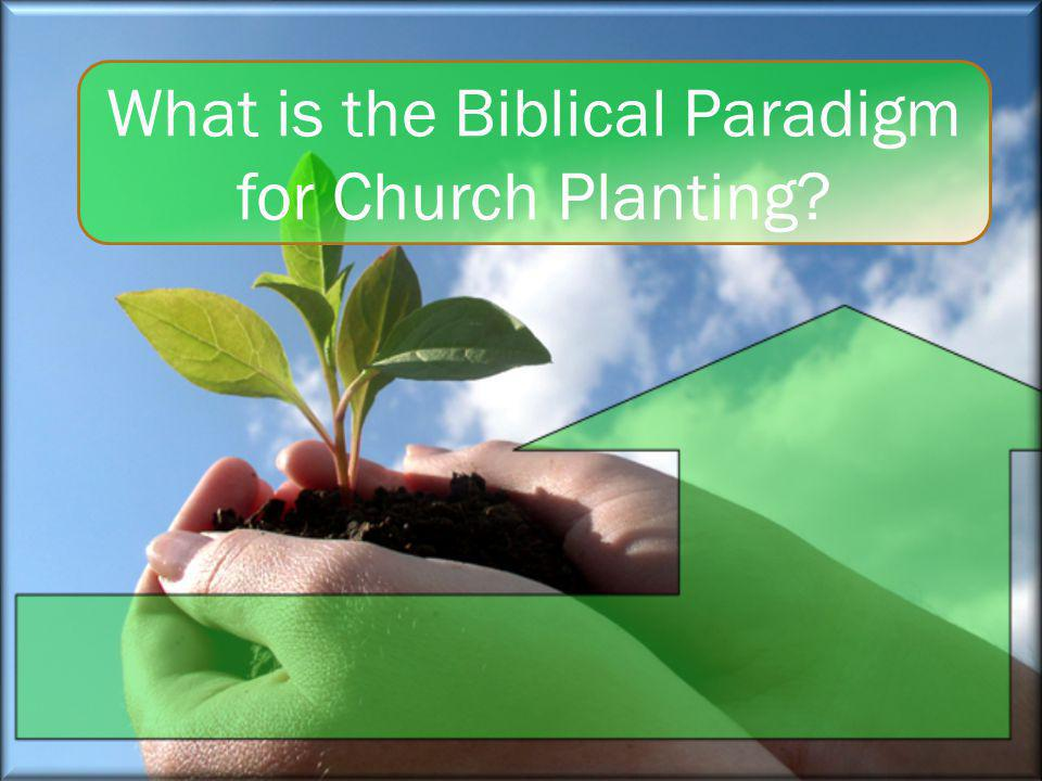 What is the Biblical Paradigm for Church Planting