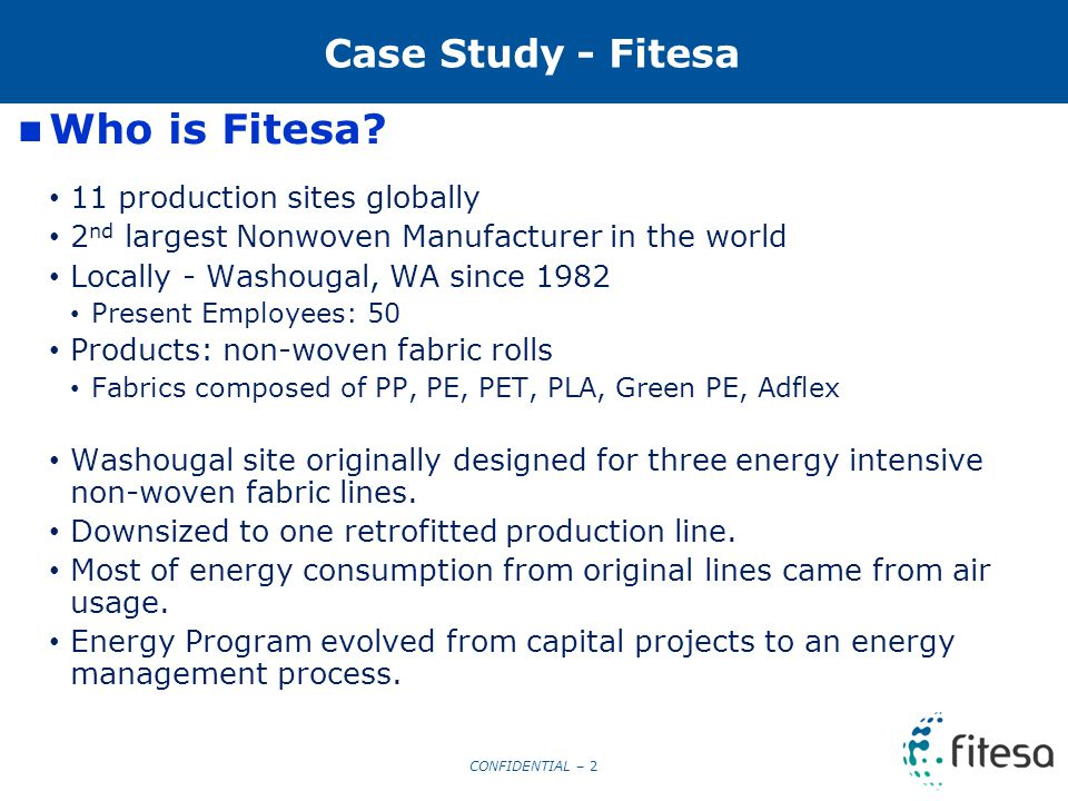CONFIDENTIAL – 2 Case Study - Fitesa Who is Fitesa.