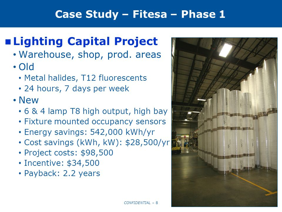 CONFIDENTIAL – 9 9 Case Study – Fitesa – Phase 1 Compressor Capital Project New line required less pressure, capacity Baseline One 600 hp centrifugal 100 psi 2,500 cfm Blowoff valve control 24/7
