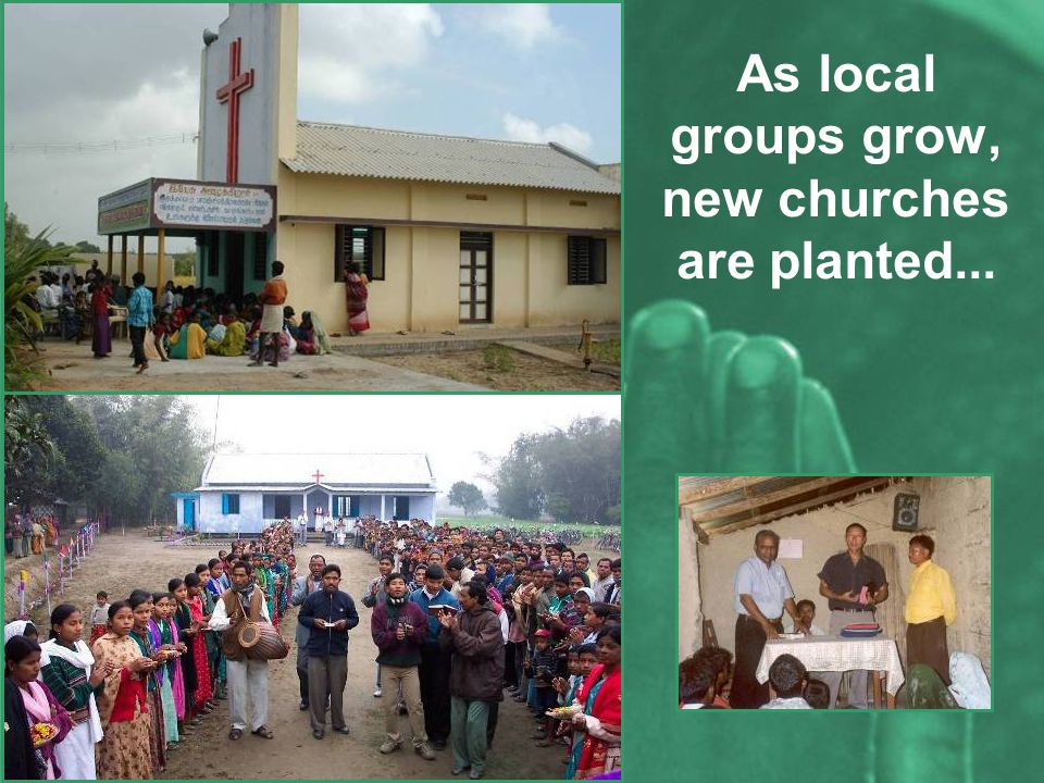As local groups grow, new churches are planted...