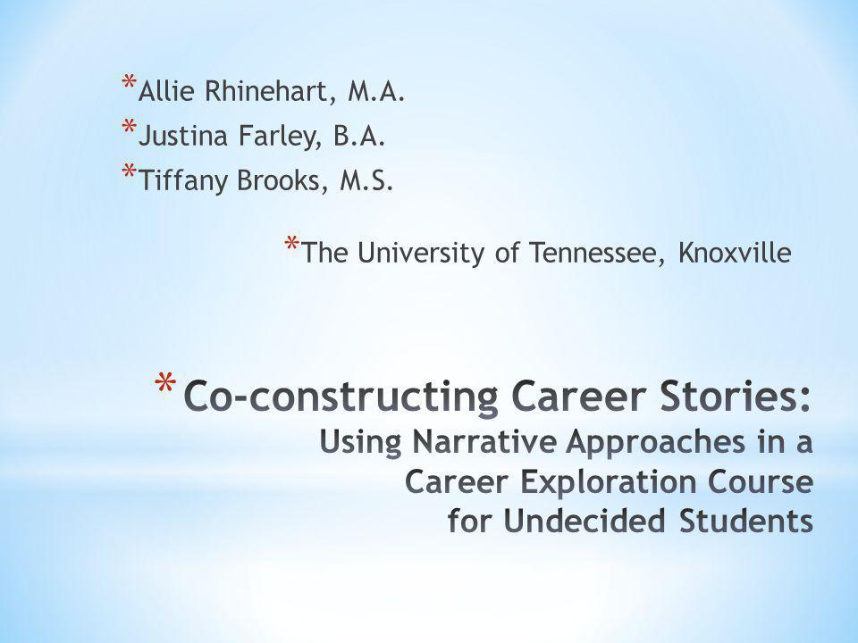 * Allie Rhinehart, M.A. * Justina Farley, B.A. * Tiffany Brooks, M.S.