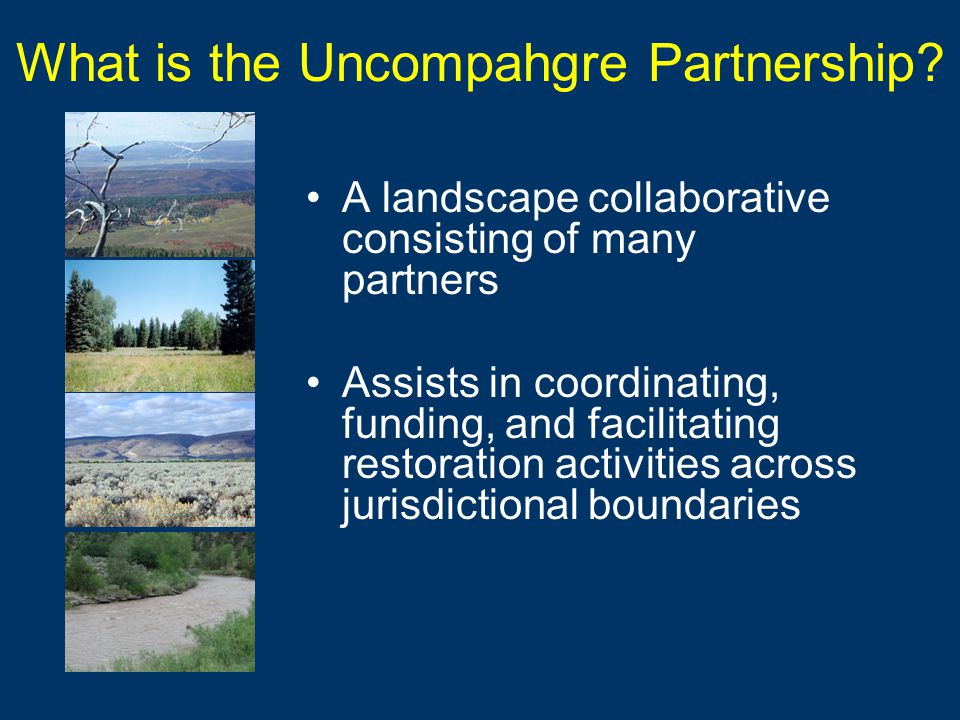 What is the Uncompahgre Partnership.