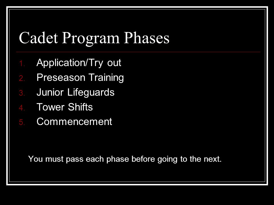 Cadet Program Phases 1. Application/Try out 2. Preseason Training 3.