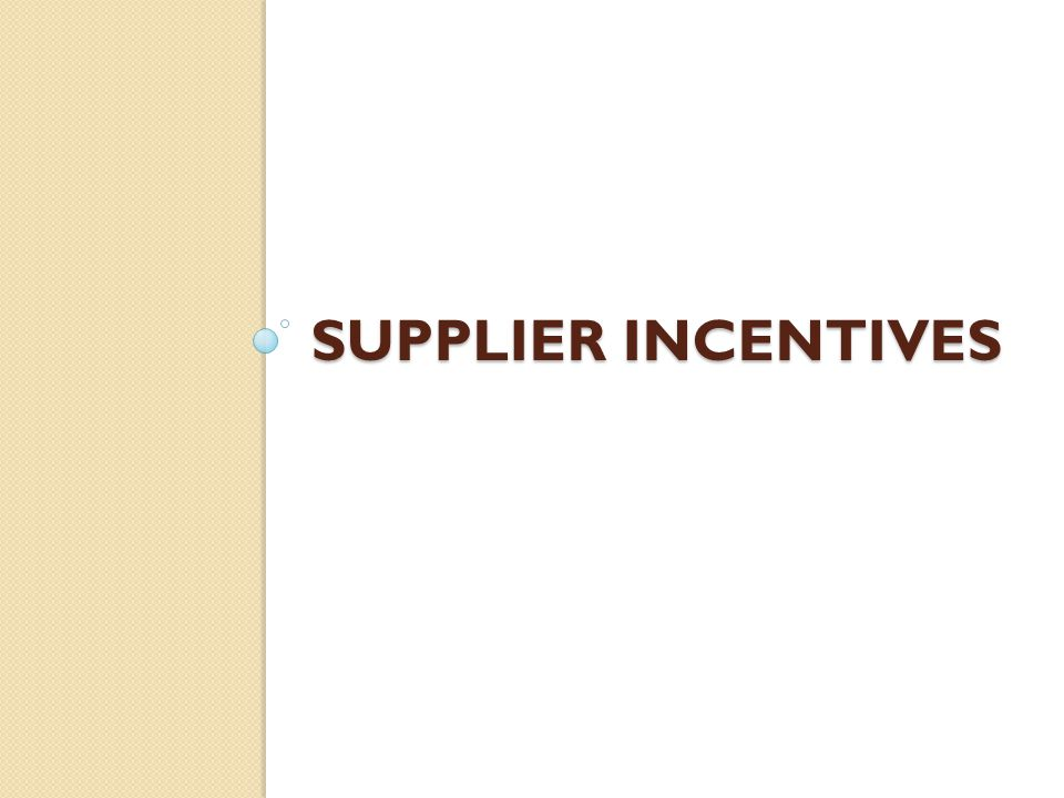 SUPPLIER INCENTIVES