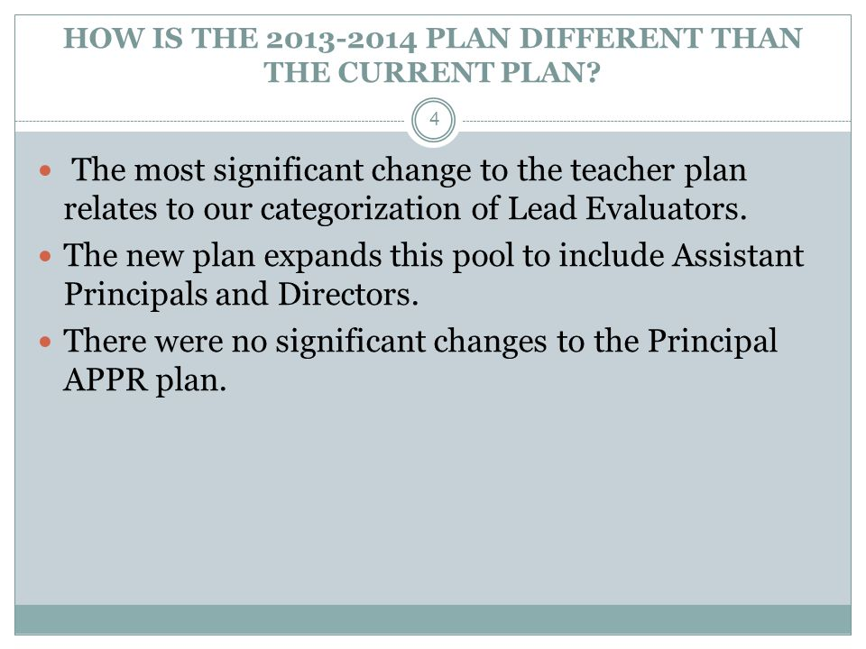 HOW IS THE 2013-2014 PLAN DIFFERENT THAN THE CURRENT PLAN.