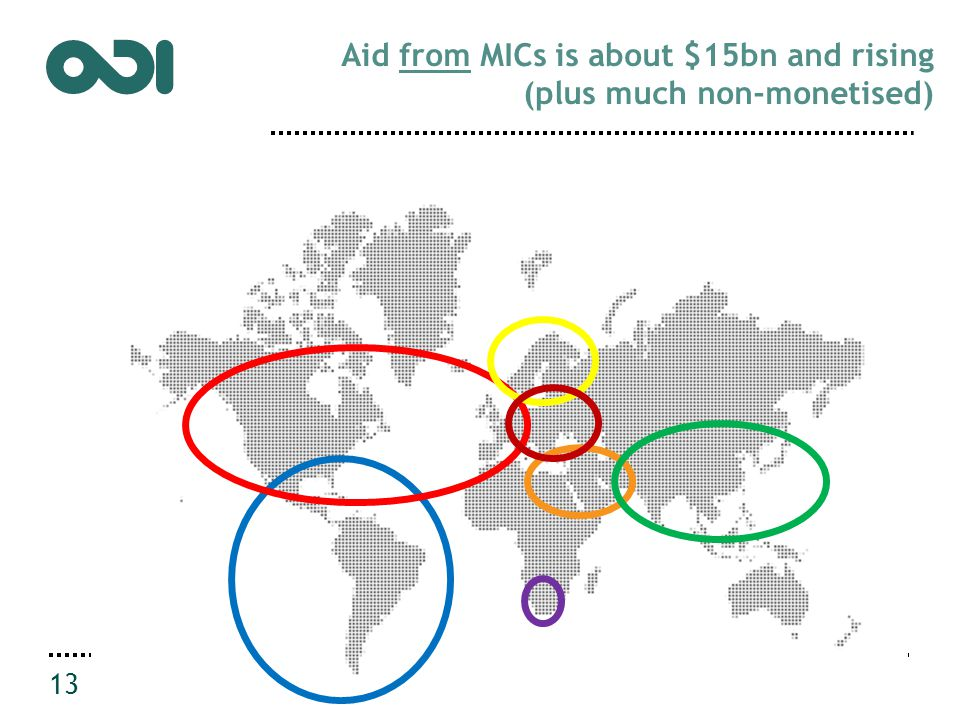 Aid from MICs is about $15bn and rising (plus much non-monetised) 13