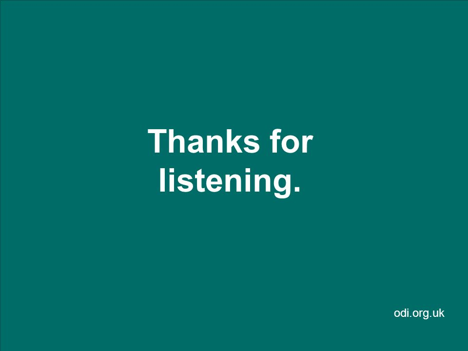 odi.org.uk Thanks for listening.