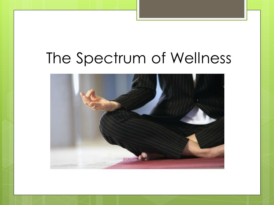 The Spectrum of Wellness