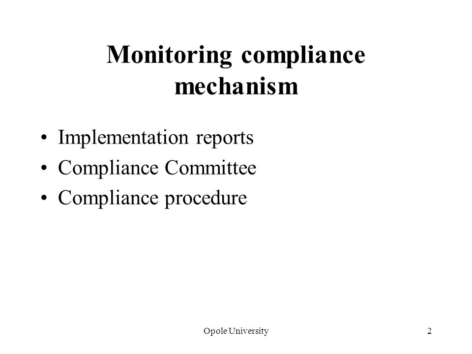 Opole University2 Monitoring compliance mechanism Implementation reports Compliance Committee Compliance procedure