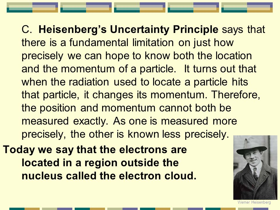 We cannot know both the location and velocity of an electron (Heisenberg's uncertainty principle), thus Schrodinger's equation does not tell us the ex