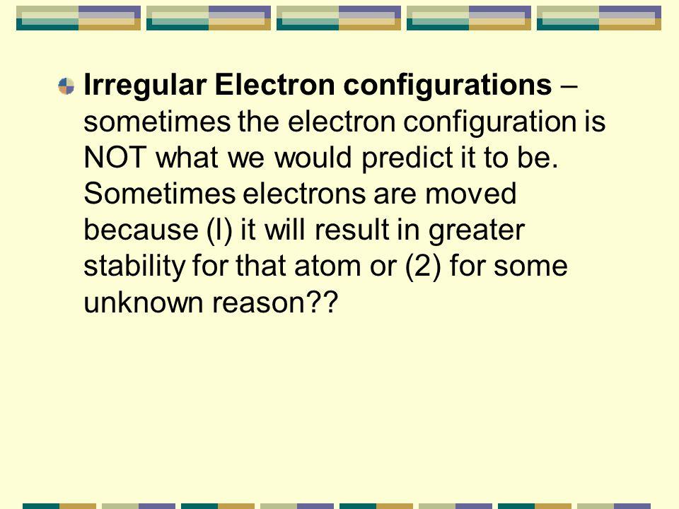 More Practice Problems: Write electron configurations for each of the following atoms: 1. boron 2. sulfur 3. vanadium 4. iodine Draw orbital diagrams