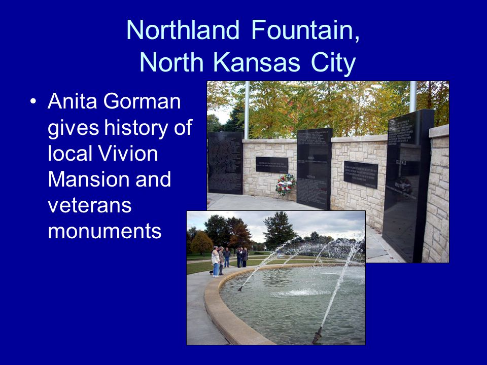 Northland Fountain, North Kansas City Anita Gorman gives history of local Vivion Mansion and veterans monuments