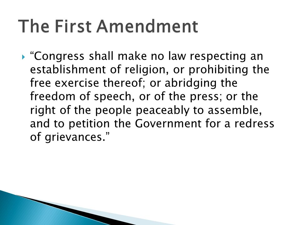 " ""Congress shall make no law respecting an establishment of religion, or prohibiting the free exercise thereof; or abridging the freedom of speech, o"